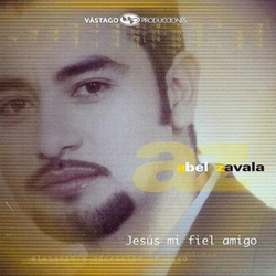 Abel Zavala - Jesus Mi Fiel Amigo