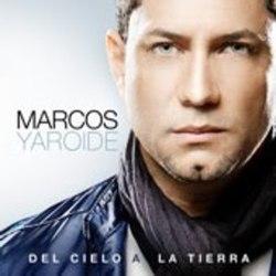 Marcos Yaroide - Del Cielo a La Tierra
