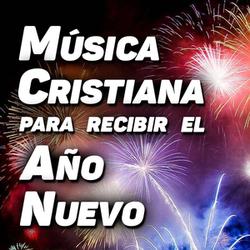 Música Cristiana Para Recibir el Año Nuevo